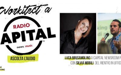Workitect @ Radio Capital : Luca Brusamolino parla con Silvia Mobili di come organizzare il rientro in ufficio
